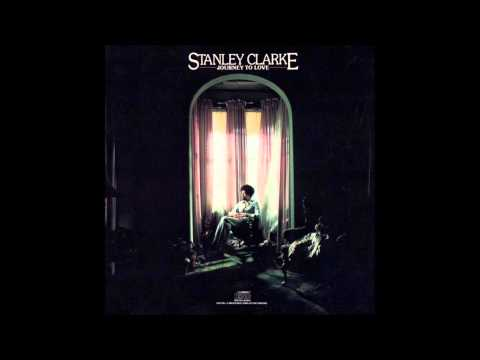 Stanley Clarke – Journey To Love (Full Album)