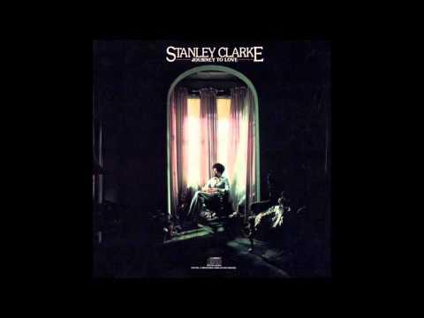 Stanley Clarke – Journey To Love (Full Album)