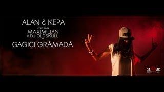 ALAN&KEPA - Gagici Grămadă Feat. Maximilian&DJ Oldskull (Videoclip Oficial)