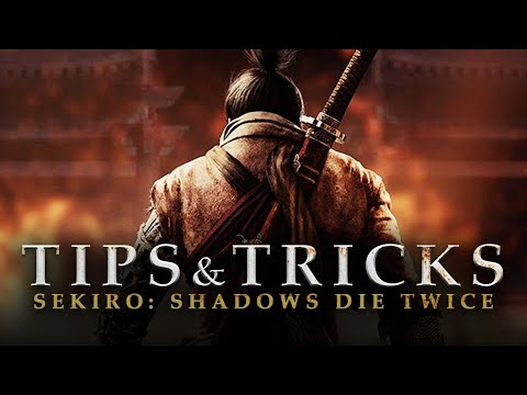 Sekiro: Shadows Die Twice | 18 Tips And Tricks The Game Doesn't Tell You