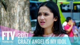 Video FTV Syifa Hadju & Ferly Putra - CRAZY ANGEL IS MY IDOL MP3, 3GP, MP4, WEBM, AVI, FLV Oktober 2018