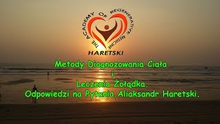 Metody Diagnozowania Ciała i Leczenia Żołądka, Odpowiedzi na Pytania. Aliaksandr Haretski.