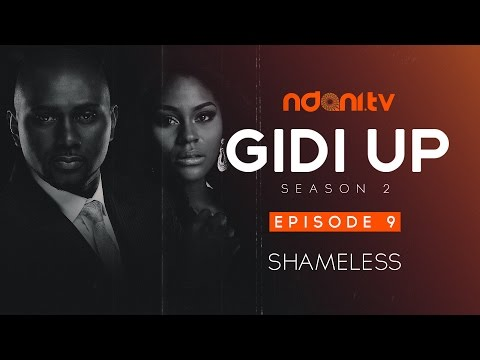 Gidi Up Season 2: Episode 9 - Shameless