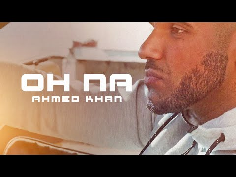Ahmed Khan | Oh Na | The Low Life Refix | **Official Video** |