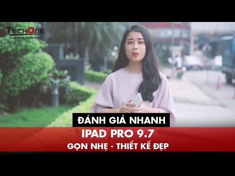 Mở Hộp & Đánh Giá Nhanh Ipad Pro 9.7 - Gọn Nhẹ - Thiết Kế Đẹp