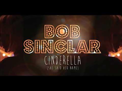 Bob Sinclar - Cinderella (She Said Her Name) Extended Version