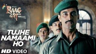 "We present to you the song "" Tujhe Namaami Ho"" from the upcoming movie Raag Desh - Indian film, directed Tigmanshu Dhulia and Produced by Gurdeep Singh Sappal and directed by Tigmanshu Dhulia.The movie is Starring  Kunal Kapoor, Amit Sadh, Mohit Marwah, Vijay Verma and Mrudula Murali. The film releases on July 28, 2017Song: ""Tujhe Namaami Ho""Singers: Shreya, Sunidhi, KK, Rana MazumderMusic: Rana MazumderLyrics: Sandeep NathMusic Label: T-Series Programmed & Arranged:  LytonMixed & Mastered: Rupjit Das at Post House___Enjoy & stay connected with us!► Subscribe to T-Series: http://bit.ly/TSeriesYouTube► Like us on Facebook: https://www.facebook.com/tseriesmusic► Follow us on Twitter: https://twitter.com/tseries► Follow us on Instagram: http://bit.ly/InstagramTseries"