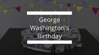 George Washington's Birthday!