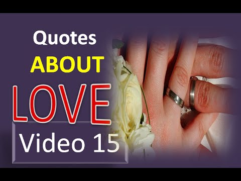 Famous Quotes About Love,  33 Love Quotes - Video 15