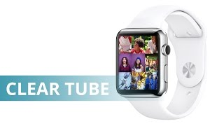 ClearTube Episode 1: Online Video & The Apple Watch