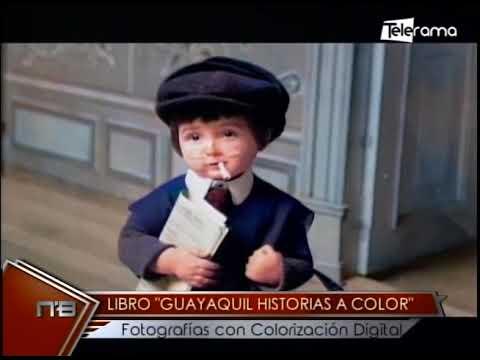 Libro Guayaquil Historias a Color fotografías con colorización digital