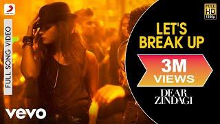 Nonton Let S Break Up   Dear Zindagi   Full Song Video  Alia   Shah Rukh Film Subtitle Indonesia Streaming Movie Download