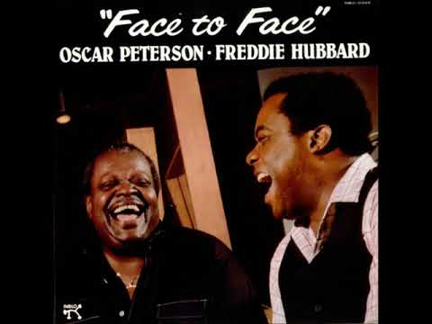 Oscar Peterson & Freddie Hubbard – Face To Face (Full Album)