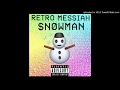 Snowman (Prod. Retro Messiah)