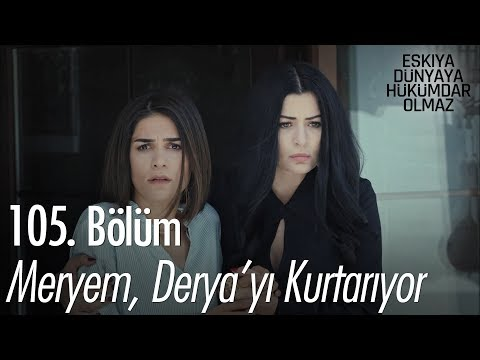 Meryem, Derya'yı kurtarıyor - Eşkıya Dünyaya Hükümdar Olmaz 105. Bölüm (видео)