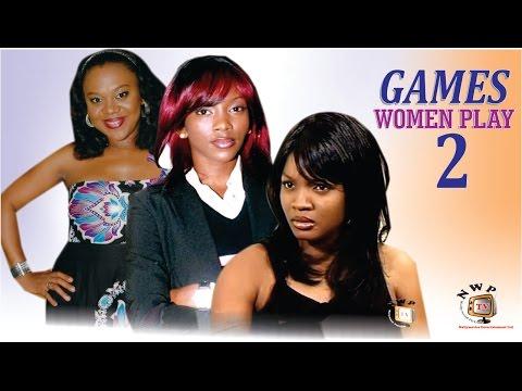 Games Women Play 2  - Nigerian Nollywood Movie