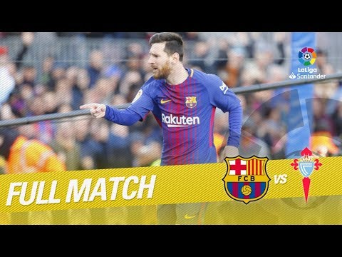 Full Match Fc Barcelona Vs Rc Celta Laliga 2017/2018