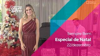 Programa Sempre Bem - Especial de Natal - 22/12/2019