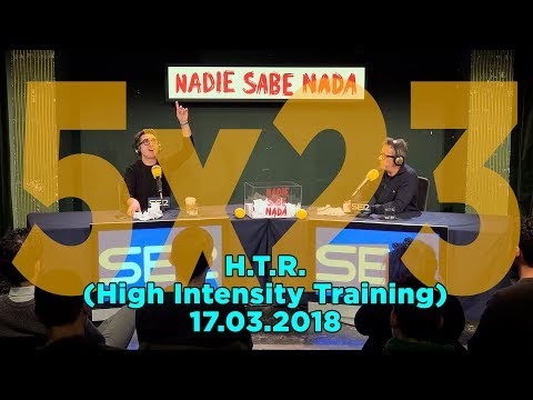 NADIE SABE NADA - (5x23): H.T.R. (High Intensity Training)