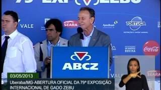 Dilma Participa Em Uberaba Da Abertura Oficial Da 79ª Exposição Internacional De Gado Zebu