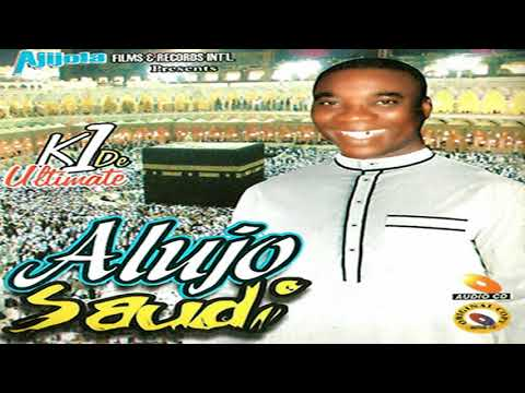 K1 De Ultimate - Alujo Saudi  - 2018 Yoruba Fuji Music  New Release This Week
