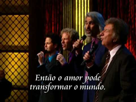 O Amor Pode Transformar o Mundo - Love Can Turn The World - Gaither Vocal Band
