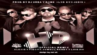 Hp Remix - Alexis Y Fido Ft Jowell Y Randy,Lui-G 21Plus(Original)★REGGAETON 2013★