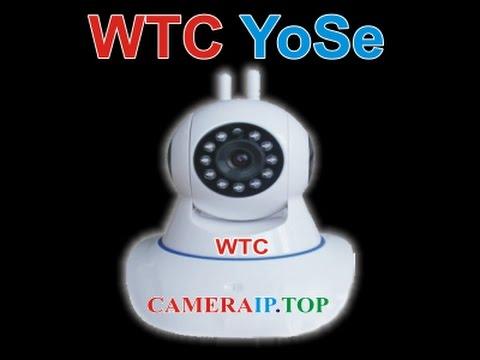 Hướng dẫn sử dụng phần mềm WTC YoSe camera ip wifi