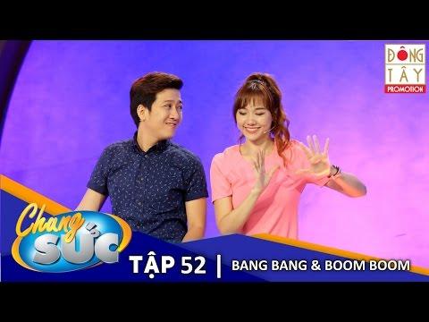 CHUNG SỨC 2015 TẬP 52 - BANG BANG Và BOOM BOOM (Ngày 29/12/15)
