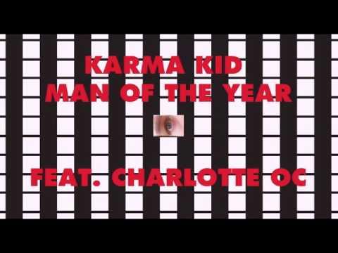 Karma Kid - Man of the Year feat. Charlotte OC
