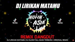 Video DJ DANGDUT PALING KEREN | LIRIKAN MATAMU (REMIX FULL BASS) MP3, 3GP, MP4, WEBM, AVI, FLV Maret 2019