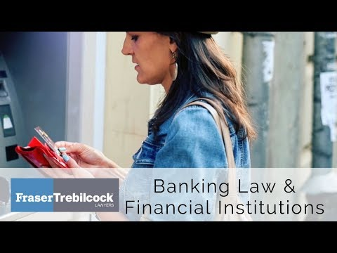 Banking Law & Financial Institutions - Fraser Trebilcock Law Firm