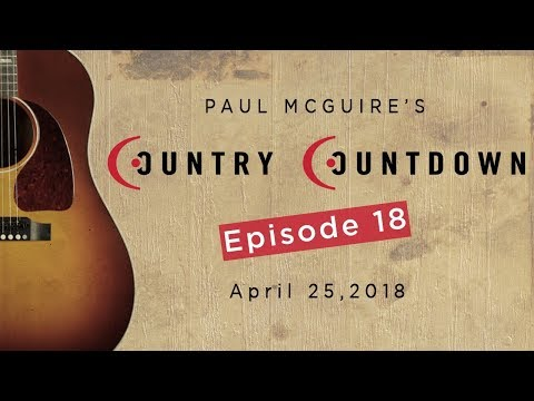 Paul McGuire's Country Countdown Episode 18 - April 25, 2018