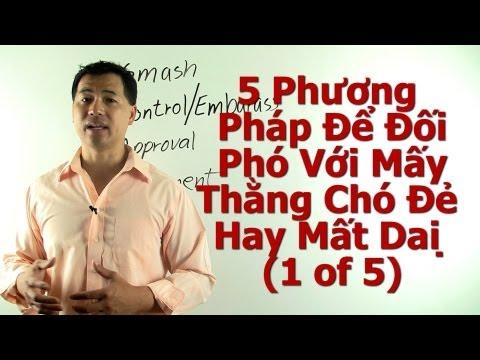 (1 of 5) 5 Phương Pháp Để Đối Phó Với Mấy Thằng Chó Đẻ Hay Mất Dại - By Tai Duong