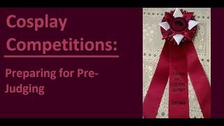Cosplay Competitions: 6 Tips to Prepare for Pre-Judging