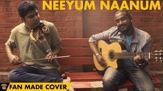 Neeyum Naanum by Pravin Saivi feat  Karthick Iyer   Pearl Arya Music Factory