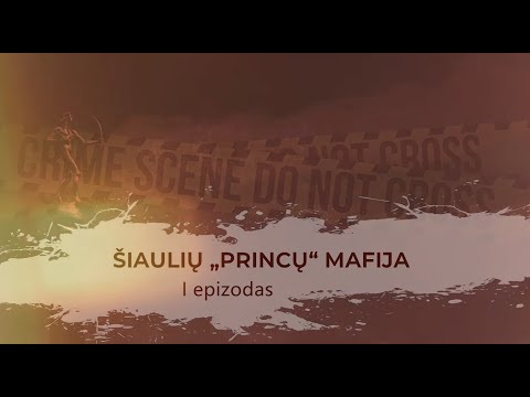 KRIMINALINĖ LIETUVOS ZONA su Dailiumi Dargiu - 4: Šiaulių Princų mafija - I
