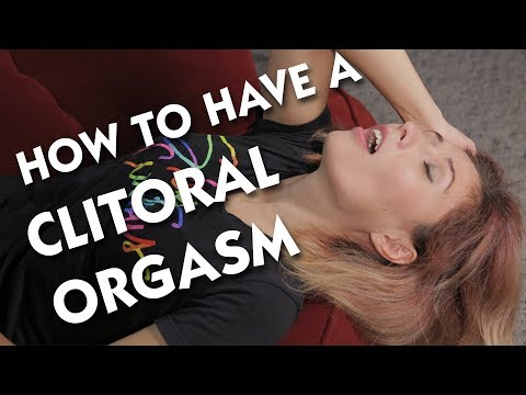 How To Have A Clitoral Orgasm