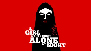 A Girl Walks Home Alone At Night   Official Trailer
