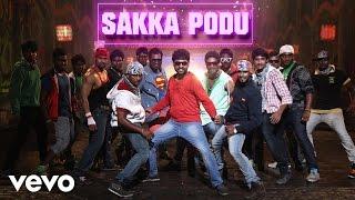 Sakka Podu Audio Song