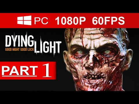 fps - Dying Light Walkthrough Part 1 Dying Light Walkthrough Part 1 Dying Light Gameplay Walkthrough Part 1 [1080p HD MAX Settings](60 FPS) - No Commentary. If you liked the video please remember...