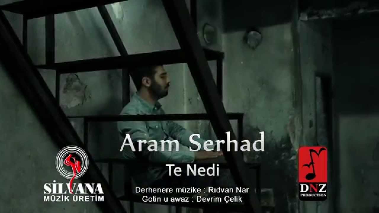 Aram Serhad – Te Nedi Sözleri