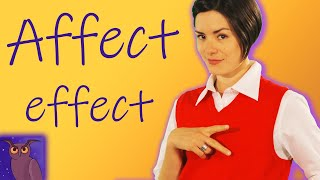 English Grammar Basics: Affect Vs Effect