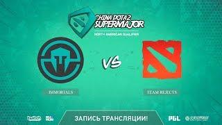 Immortals vs Team Rejects, China Super Major NA Qual, game 1 [Mila]