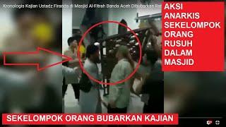 Video Kronologis Kajian Ustadz Firanda di Masjid Al-Fitrah Banda Aceh Dibubarkan Ratusan Warga MP3, 3GP, MP4, WEBM, AVI, FLV Juni 2019