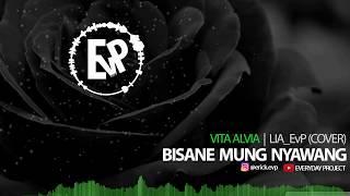 Bisane Mung Nyawang - Lia EvP (Cover) | [EvP Music]