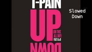 T-Pain - Up Down (Slowed Down)