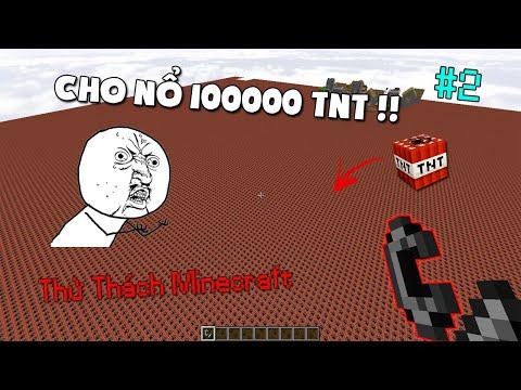 THỬ CHO NỔ 100000 TNT TRONG MINECRAFT VÀ CÁI KẾT!! - Thử Thách Minecraft #2 - Thời lượng: 8 phút, 51 giây.