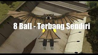 Download lagu 8 Ball Terbang Sendiri Mp3