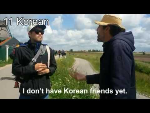 A friend of mine is a polyglot. This video shows him speaking with tourists in 18 different languages [19:57]